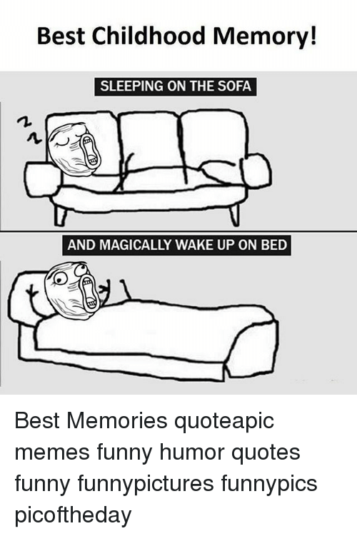 Funny Memes And Best Best Childhood Memory Sleeping On The Sofa And
