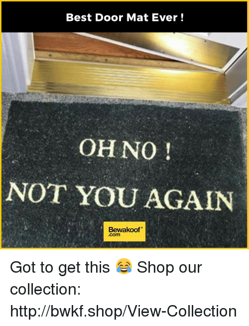 Memes, Best, And Http: Best Door Mat Ever! OHNO NOT YOU AGAIN