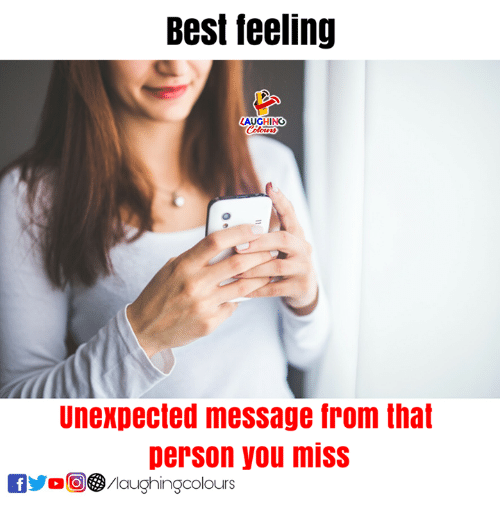 Best, Indianpeoplefacebook, and You: Best feeling  LAUGHING  Unexpected message from tha  person you miss  /laughingcolours