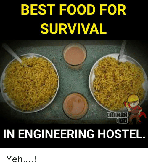 Best food for survival engineering unda in engineering hostel yeh food memes and best best food for survival engineering unda in engineering hostel forumfinder Image collections