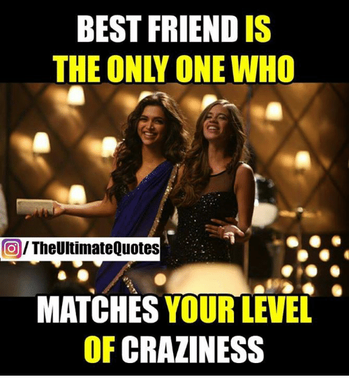 Best Friend Is The Only One Who Theultimatequotes Matches Your Level