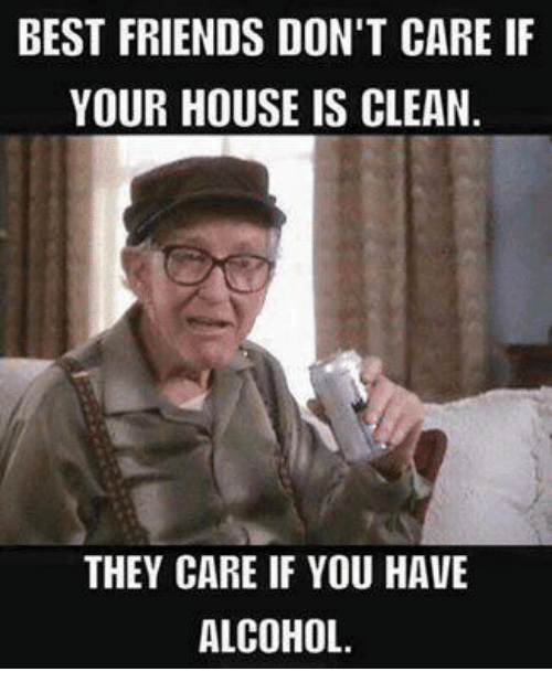 best friends dont care if your house is clean they 6875730 best friends don't care if your house is clean they care if you