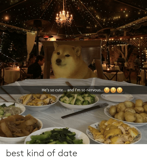 Best, Date, and Kind: best kind of date