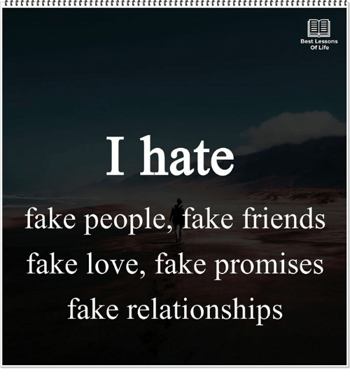 Best Lessons Of Life I Hate Fake People Fake Friends Fake Love Fake