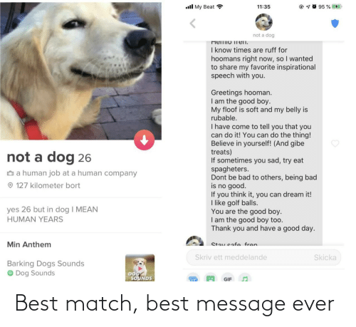 Best, Match, and Ever: Best match, best message ever
