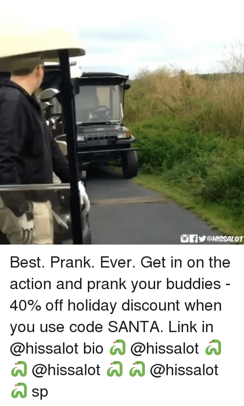 Memes, Prank, and Best: Best. Prank. Ever. Get in on the action and prank your buddies - 40% off holiday discount when you use code SANTA. Link in @hissalot bio 🐍 @hissalot 🐍 🐍 @hissalot 🐍 🐍 @hissalot 🐍 sp