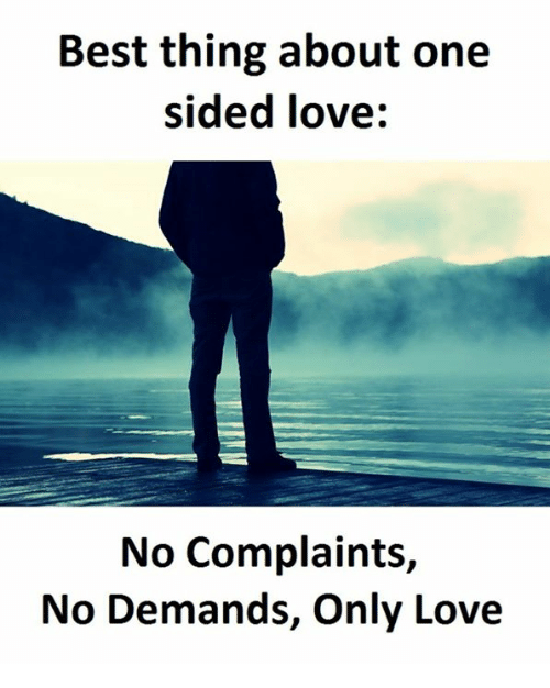 Love Best And One Best Thing About One Sided Love No Complaints