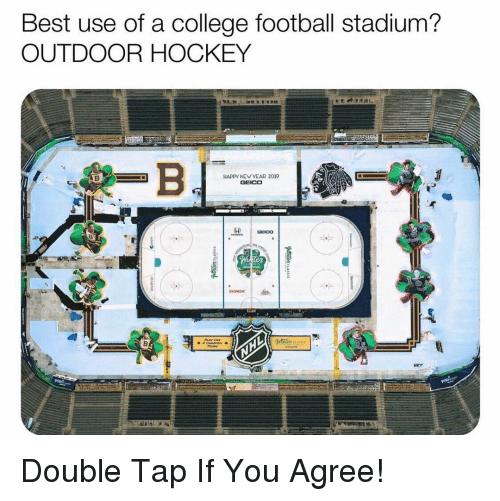 College, College Football, and Football: Best use of a college football stadium?  OUTDOOR HOCKEY  HAPPV NEW VEAR 2019  UNKIN Double Tap If You Agree!