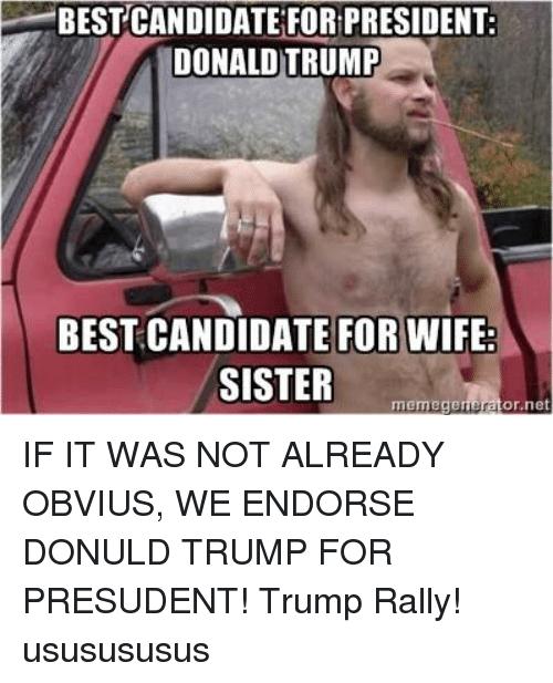 Bestcandidate For President Donald Trump Best Candidate Forwife