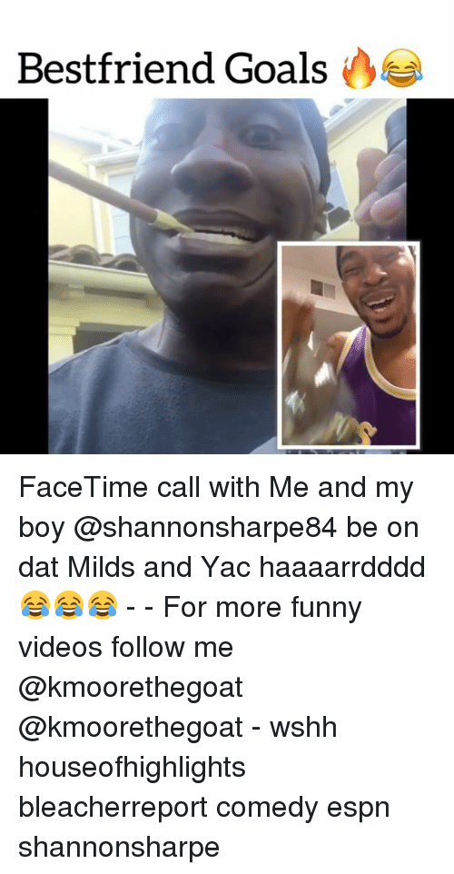 Espn, Facetime, and Funny: Bestfriend Goals FaceTime call with Me and my boy @shannonsharpe84 be on dat Milds and Yac haaaarrdddd 😂😂😂 - - For more funny videos follow me @kmoorethegoat @kmoorethegoat - wshh houseofhighlights bleacherreport comedy espn shannonsharpe
