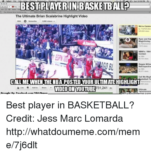 Basketball, Meme, and Memes: BESTPLANERIN BASKETBALP  The Ultimate Brian Scalabrine Highlight Video  NBA O subscribe  8866 videos  We're Celebra  529,628 views  Ryan and Kar  Maghihintay  TA15 views  NB80's: 1984  Contest  Reggie Miller  Retrospective  Call Me Mayt  CALL ME WHEN THE NBA POSTED YOUR ULTIMATE HIGHLIGHT  sketball Te  731,241  Add to  Ultimate  Brought By Faceboo  k.com/NBA Memes Best player in BASKETBALL? Credit: Jess Marc Lomarda  http://whatdoumeme.com/meme/7j6dlt