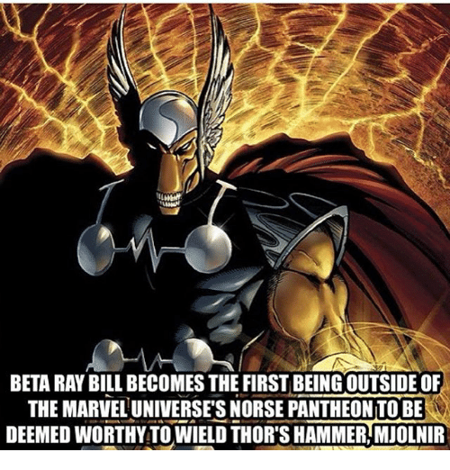 Memes, Marvel, and 🤖: BETA RAY BILL BECOMES THE FIRST BEING OUTSIDE OF  THE MARVEL UNIVERSE'S NORSE PANTHEON TO BE  DEEMED WORTHY TO WIELD THOR'S HAMMER,MJOLNIR