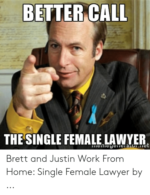 Better Call Thesingle Female Lawyer Brett And Justin Work From
