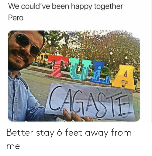 Feet, Stay, and Away: Better stay 6 feet away from me