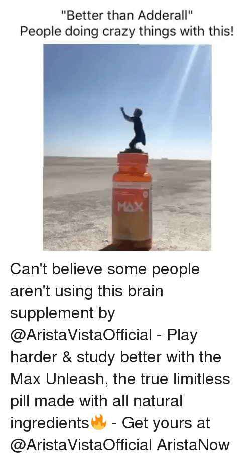Better Than Adderall People Doing Crazy Things With This! MAX Can't