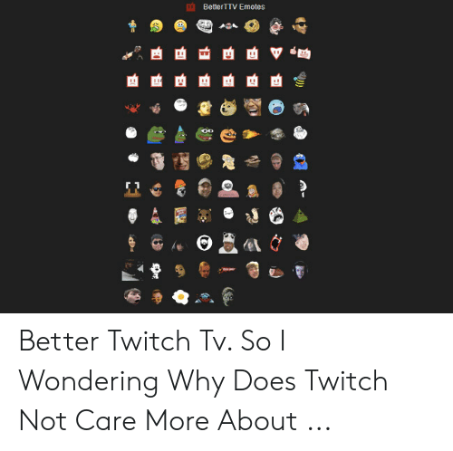 BetterTTV Emotes ED El Better Twitch Tv So I Wondering Why