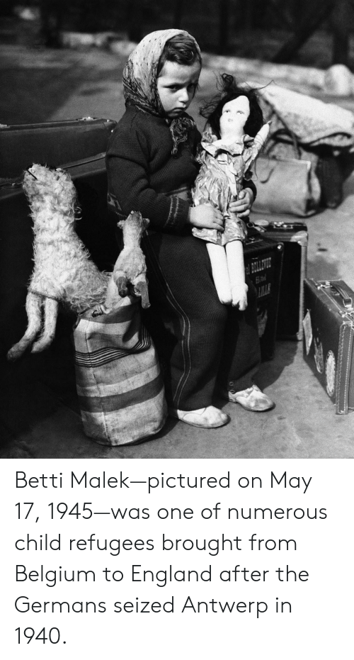 Belgium, England, and One: Betti Malek—pictured on May 17, 1945—was one of numerous child refugees brought from Belgium to England after the Germans seized Antwerp in 1940.