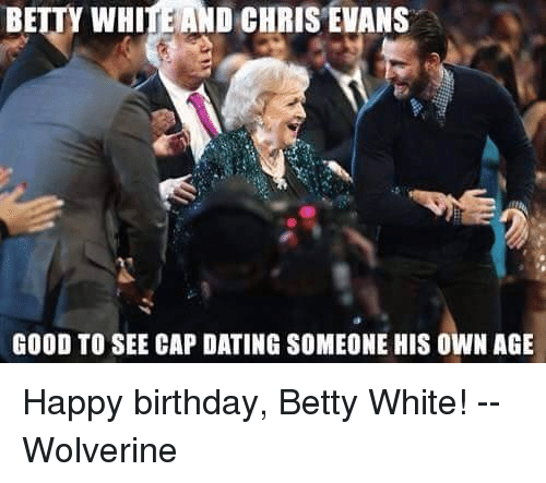 Betty White And Chris Evans Good To See Cap Dating Someone His Own
