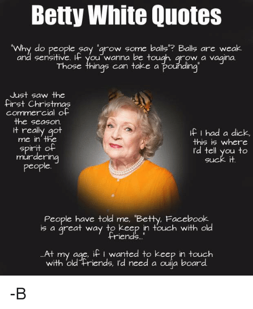 25 Best Memes About Betty White Quotes  Betty White -1247