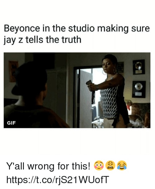 Beyonce, Gif, and Jay: Beyonce in the studio making sure  jay z tells the truth  GIF Y'all wrong for this! 😳😩😂 https://t.co/rjS21WUofT