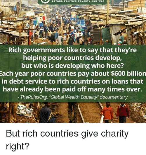 BEYOND POLITICS POVERTY AND WAR Rich Governments Like To Say That - Rich countries and poor countries