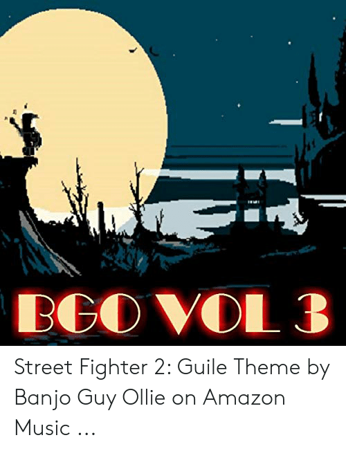 BGO VOL 3 Street Fighter 2 Guile Theme by Banjo Guy Ollie on