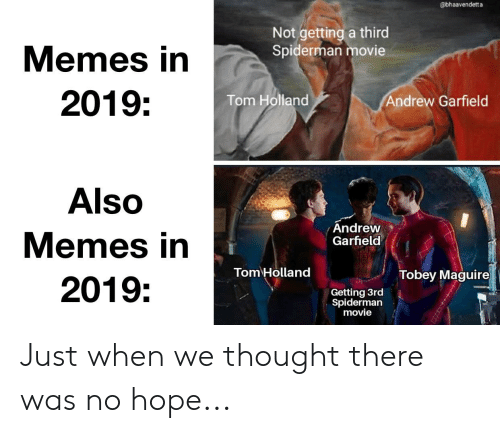 Not Getting A Third Spiderman Movie Memes In 2019 Andrew