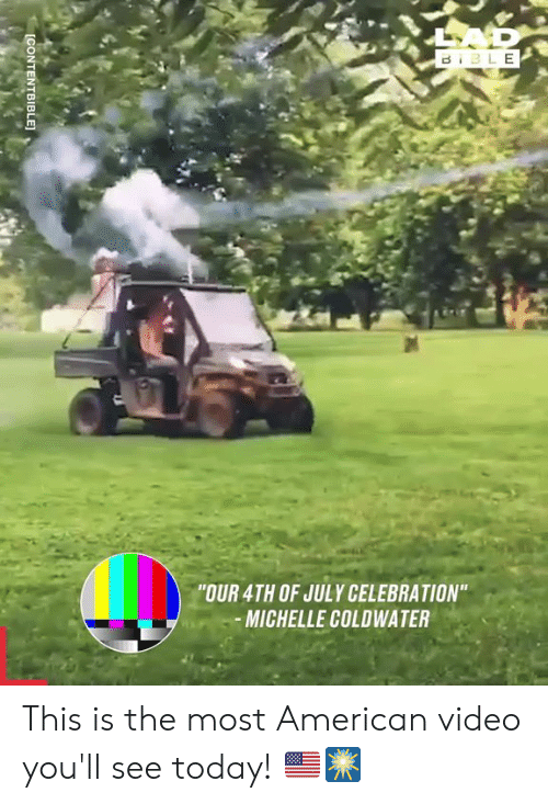 """Dank, 4th of July, and American: BIBLE  """"OUR 4TH OF JULY CELEBRATION""""  MICHELLE COLDWATER  ICONTENTBIBLE This is the most American video you'll see today! 🇺🇸🎆"""
