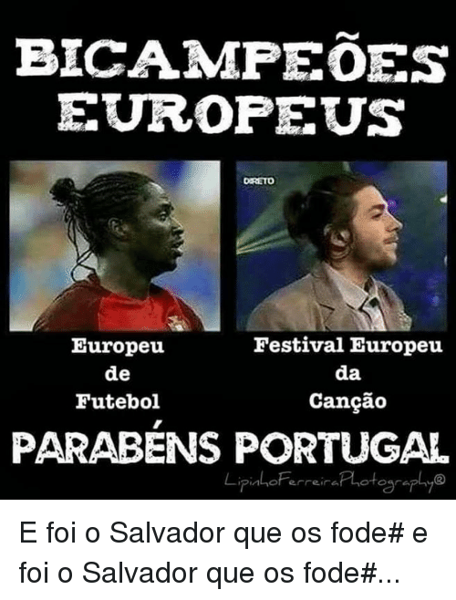 Europe, Pint, and Portugal: BICAMPEOES  EUROPE US  Festival Europeu  Europeu.  de  da  Futebol  Cancao  PARABENS PORTUGAL  pint of erreira E foi o Salvador que os fode# e foi o Salvador que os fode#...
