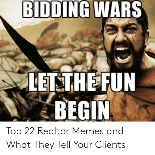 Bidding Wars Lenthe Fun Begin Top 22 Realtor Memes And What They Tell Your Clients Meme On Me Me