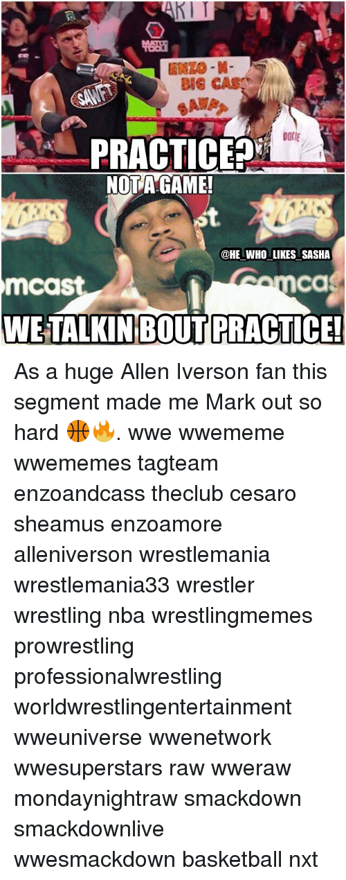 Memes, 🤖, and Nxt: BIE CASKD  OOKIE  PRACTICE  NOT A GAME!  @HE WHO LIKES SASHA  Ca  mcast  WE TALKIN BOUT PRACTICE! As a huge Allen Iverson fan this segment made me Mark out so hard 🏀🔥. wwe wwememe wwememes tagteam enzoandcass theclub cesaro sheamus enzoamore alleniverson wrestlemania wrestlemania33 wrestler wrestling nba wrestlingmemes prowrestling professionalwrestling worldwrestlingentertainment wweuniverse wwenetwork wwesuperstars raw wweraw mondaynightraw smackdown smackdownlive wwesmackdown basketball nxt