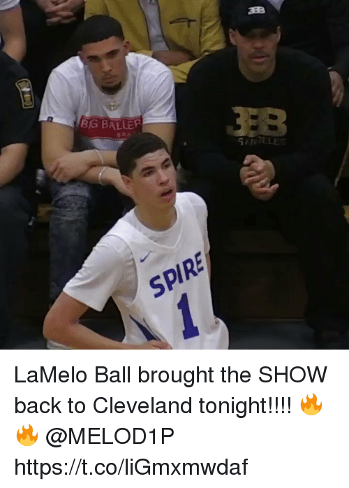 Memes, Cleveland, and Back: BIG BALLEP  SPIRE LaMelo Ball brought the SHOW back to Cleveland tonight!!!! 🔥🔥 @MELOD1P https://t.co/liGmxmwdaf