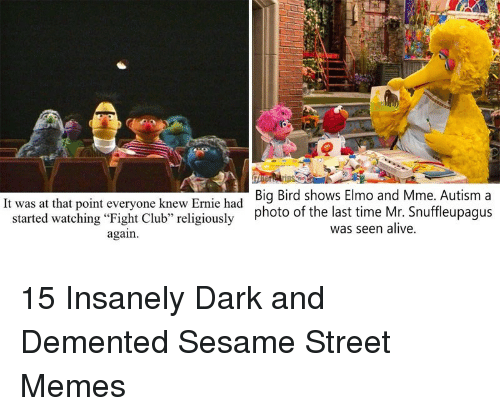 Big Bird Shows Elmo And Mme Autism A It Was At That Point Everyone