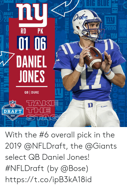 Memes, Blue, and Duke: BIG  BLUE  DRA  RET  DRAFT  2010  RD PK  01 06  DANIEL  JONES  2019  4C  SEE  QB DUKE  TURE ↓  DRAFT  2019 With the #6 overall pick in the 2019 @NFLDraft, the @Giants select QB Daniel Jones! #NFLDraft (by @Bose) https://t.co/ipB3kA18id