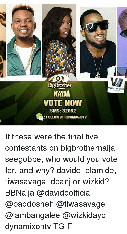 Big Brother NAIA VOTE NOW SMS 32052 FOLLOW AFRICAMAGICTV