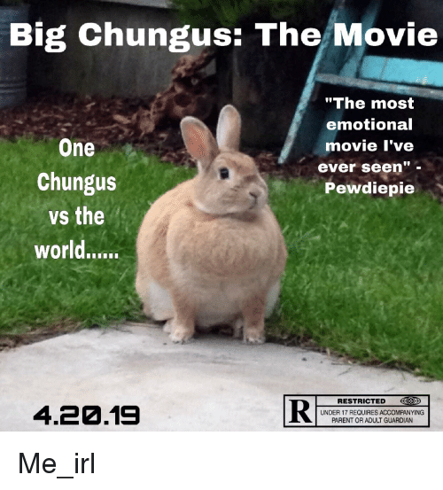 Big Chungus The Movie The Most Emotional Movie L Ve One Chungus Vs
