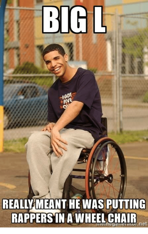 """Memes, Big L, and 🤖: BIG L  -I  REALLY MEANT HE WAS PUTTING  RAPPERS""""IN A WHEELCHAIR  net"""