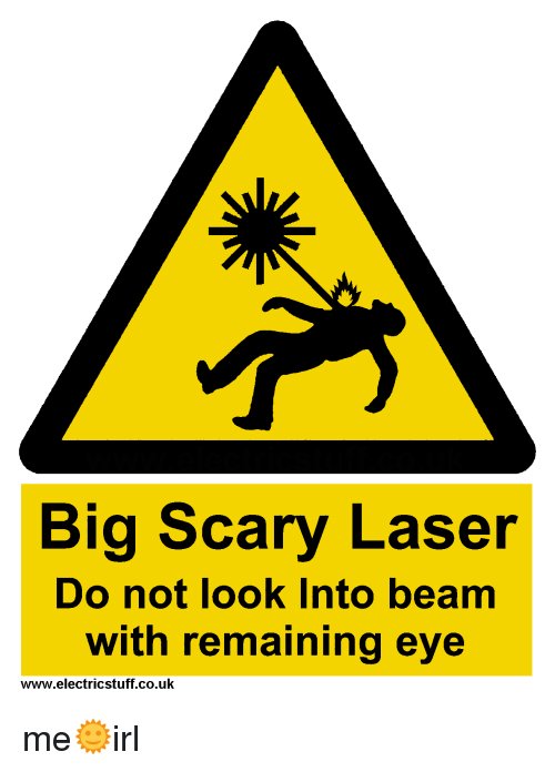 Big Scary Laser Do Not Look Into Beam With Remaining Eye