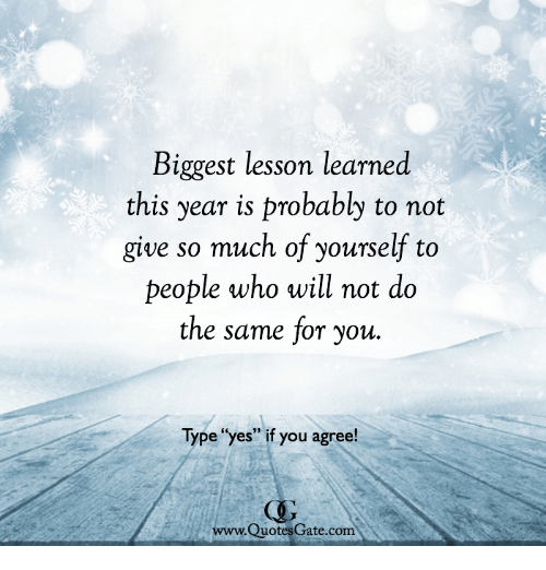 Biggest Lesson Learned This Year Is Probably to Not Give ...