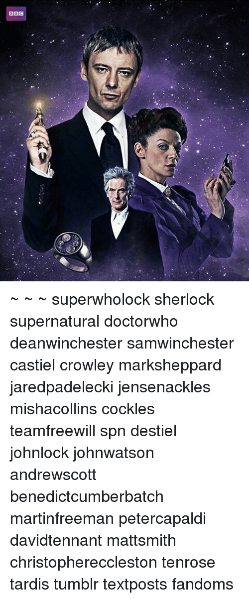 BII0 ~ ~ ~ Superwholock Sherlock Supernatural Doctorwho