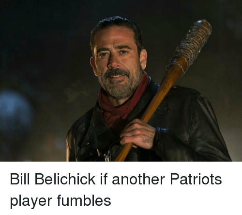 Bill Belichick, Memes, and Patriotic: Bill Belichick if another Patriots player fumbles