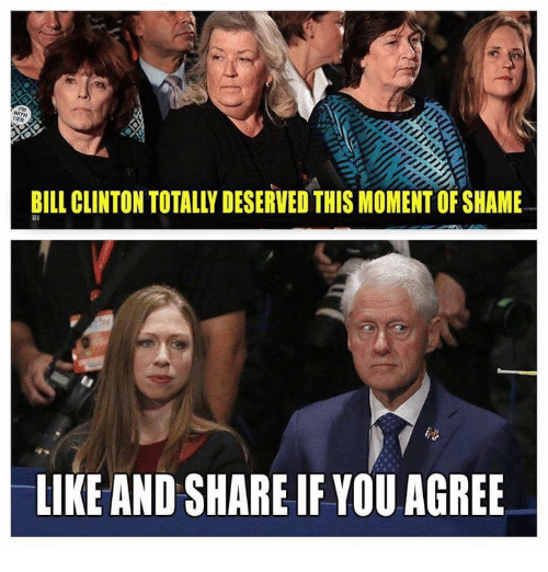 bill clinton totally deserved this momentofshame like and share if 4696453 ✅ 25 best memes about bill clinton bill clinton memes