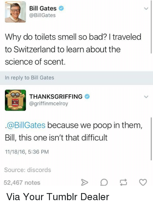 Bill Gates Gates Why Do Toilets Smell So Bad? L Traveled to