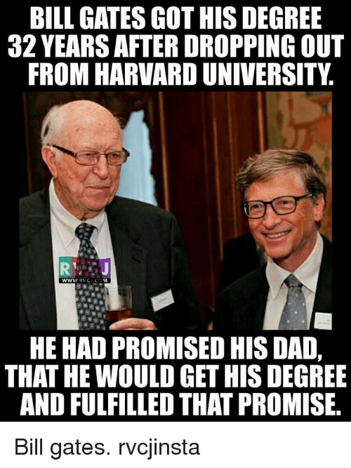 bill gates gothis degree 32 yearsafter dropping out from harvard 8798013 ✅ 25 best memes about bill gates bill gates memes,Bill Gate Meme