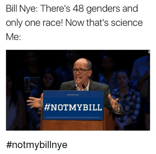 Bill Nye Science And Only One There S 48 Genders