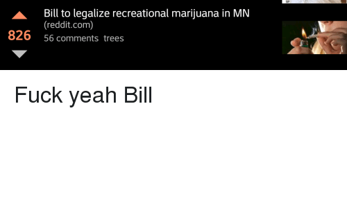 Weed, Fuck Yeah, and Trees Fucking: Bill to legalize recreational marijuana  in MN
