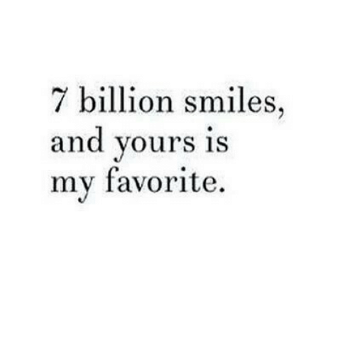 Smiles, Billion, and Yours: / billion smiles  and yours is  my favorite.