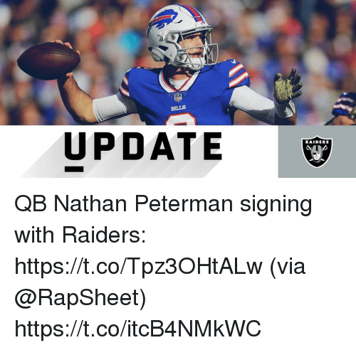 Memes, Raiders, and Bills: BILLS  UPDATE  RAIDERS QB Nathan Peterman signing with Raiders: https://t.co/Tpz3OHtALw (via @RapSheet) https://t.co/itcB4NMkWC