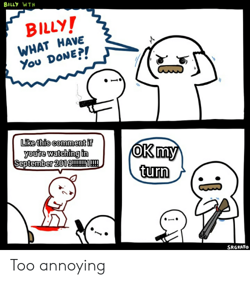 BILLY WTH BILLY! WHAT HAVE You DONE?! M Like This Comment if
