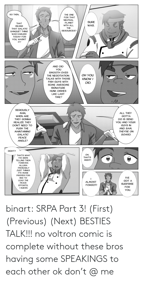 Target, Tumblr, and Blog: binart:    SRPA Part 3! (First) (Previous) (Next)  BESTIES TALK!!! no voltron comic is complete without these bros having some SPEAKINGS to each other ok don't @ me